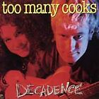 TOO MANY COOKS Decadence (CD 1995) 12 Songs Rock Album Made in Canada