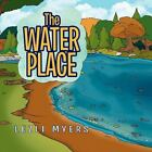 The Water Place by Lezli Myers 2010 Paperback