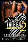 Keisha and Trigga: Keisha and Trigga 2: a Gangster Love Story by Porscha...