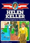 Helen Keller From Tragedy to Triumph The Childhood of Famous Americans Series