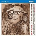 M. Butler / Simon Ca - Martin Butler: Dirty Beasts & Other Chamber Works [New CD