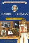 Harriet Tubman Freedoms Trailblazer Childhood of Famous Americans