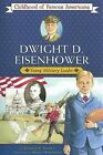 Dwight D Eisenhower Young Military Leader Childhood of Famous Americans by