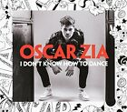 I Don't Know How To Dance - Oscar Zia (2014, CD New)