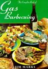 The Complete Book of Gas Barbecuing Jim Marks SIGNED Good Paperback