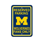 NCAA Michigan Wolverines Reserved Parking Fans Only Sign 12 x 18 Made in USA