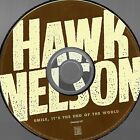 Smile, It's the End of the World by Hawk Nelson (Cd, Apr-2006)