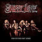 For Crying Out Loud - Shiraz Lane (2016, CD New)
