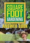 Square Foot Gardening Answer Book New Information from the Creator of Square Fo
