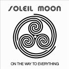 On The Way To Everything - Soleil Moon (2012, CD New)