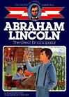 Abraham Lincoln The Great Emancipator Childhood of Famous Americans by Steve