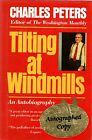 Tilting at Windmills An Autobiography by Charles Peters 1988 Hardcover Signed