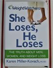 Weight Watchers She Loses He Loses The Truth about Men Women and Weight Loss