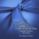 Suzette Fears - Healing: God's Gift for You [New CD]