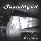 Snowblynd - Dirty Water [New CD]