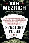 Straight Flush: The True Story of Six College Friends Who Dealt Their Way to a B
