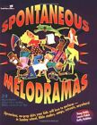 Spontaneous Melodramas by Doug Fields, Laurie Polich, Duffy Robbins