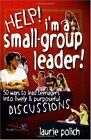 Help! Im a Small-Group Leader! by Laurie Polich
