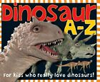 Dinosaur A Z For kids who really love dinosaurs by Roger Priddy