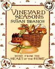 Vineyard Seasons More from the Heart of the Home by Susan Branch