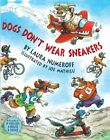 Dogs Dont Wear Sneakers Turtleback School amp Libr