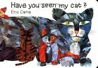 Have You Seen My Cat The World of Eric Carle by Eric Carle