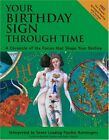 Your Birthday Sign Through Time A Chronicle of th