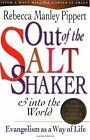 Out of the Saltshaker  Into the World Evangelism as a Way of Life by Rebecca M