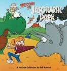 Welcome to Jasorassic Park: A FoxTrot Collection by Bill Amend