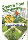 Square Foot Gardening A New Way to Garden in Less Space With Less Work by Mel B