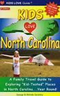 Kids Love North Carolina A Family Travel Guide to