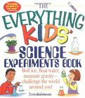 The Everything Kids Science Experiments Book Boil Ice Float Water Measure Gr