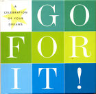 Go For It A Celebration of Your Dreams