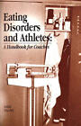 Eating Disorders and Athletes: A Handbook for Coac