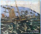 Art of Maine in Winter Carl Little 2002 Illustrated hard cover w dj Exc Con