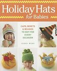 Holiday Hats for Babies: Caps, berets & beanies to