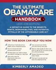 The Ultimate Obamacare Handbook 20152016 edition A Definitive Guide to the B