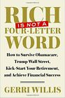 Rich Is Not a Four Letter Word How to Survive Obamacare Trump Wall Street Kic