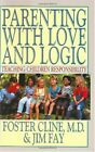 Parenting With Love and Logic  Teaching Children