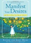 Manifest Your Desires 365 Ways to Make Your Dream