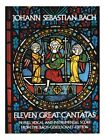 J.S. Bach: Eleven Great Cantatas In Full Vocal And Instrumenta... Chor Notenbuch