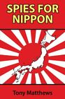Spies for Nippon Japanese Espionage Against the W