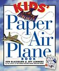 Kids Paper Airplane Book Paper Airplanes by Blackburn Ken Paperback Book The
