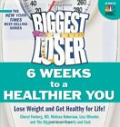 The Biggest Loser 6 Weeks to a Healthier Yo by Forberg Rd Cheryl 1605295140