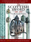 THE SCOTTISH SWORD 1600 1945 AN ILLUSTRATED HISTORY FULL COLOR BOOK