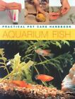 Complete Guide to Aquarium Fish Keeping Practical  by Mary Bailey 0754813827