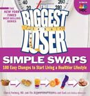 B0054U5JCA The Biggest Loser Simple Swaps 100 Easy Changes to Start Living a H