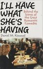 B008SLH164 Ill Have What Shes Having: Behind the Scenes of the Great Romantic
