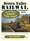 Severn Valley Railway: a View from the Past by Vanns, Michael A. Book The Fast