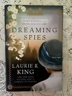 DREAMING SPIES Laurie R King Mary Russell Sherlock Holmes 1st ED HB DJ FREE SHP
